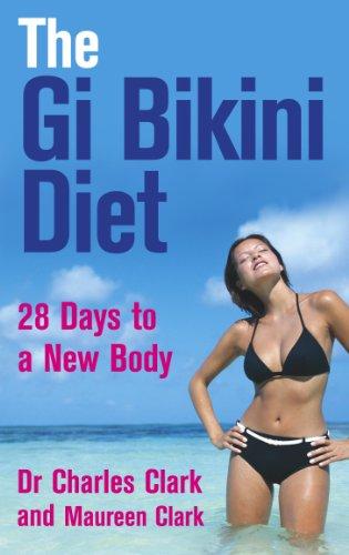 The Gi Bikini Diet: 28 Days to a New Body (English Edition)