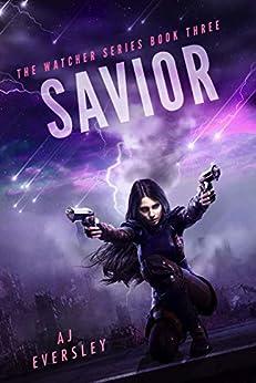 Savior (The Watcher series Book 3) by [AJ Eversley]