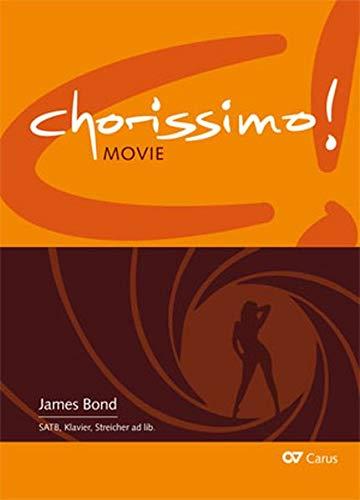James Bond. Drei Arrangements für Chor (SATB): chorissimo! MOVIE Band 4 (chorissimo / Musikpädagogische Publikationen für Stimmbildung, Kinder- und Jugendchor)