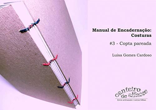Manual de Encadernação: Costuras: #3 - Copta pareada