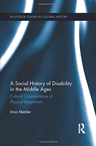 Compare Textbook Prices for A Social History of Disability in the Middle Ages: Cultural Considerations of Physical Impairment 1 Edition ISBN 9781138952386 by Metzler, Irina