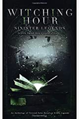 Witching Hour: Sinister Legends (Witching Hour Anthologies) Paperback