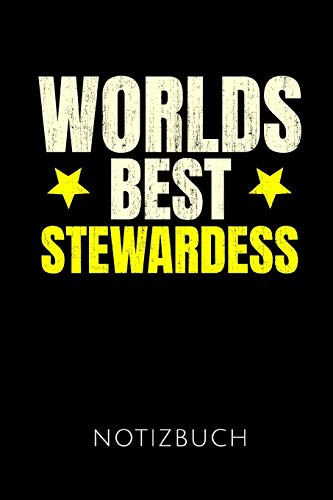 WORLDS BEST STEWARDESS NOTIZBUCH: Geschenkidee für Stewardessen und Flugbegleiterinnen | Notizbuch Journal Tagebuch | 110 linierte Seiten | Format 6x9 ... Autorennamen für mehr Designs zu diesem Thema