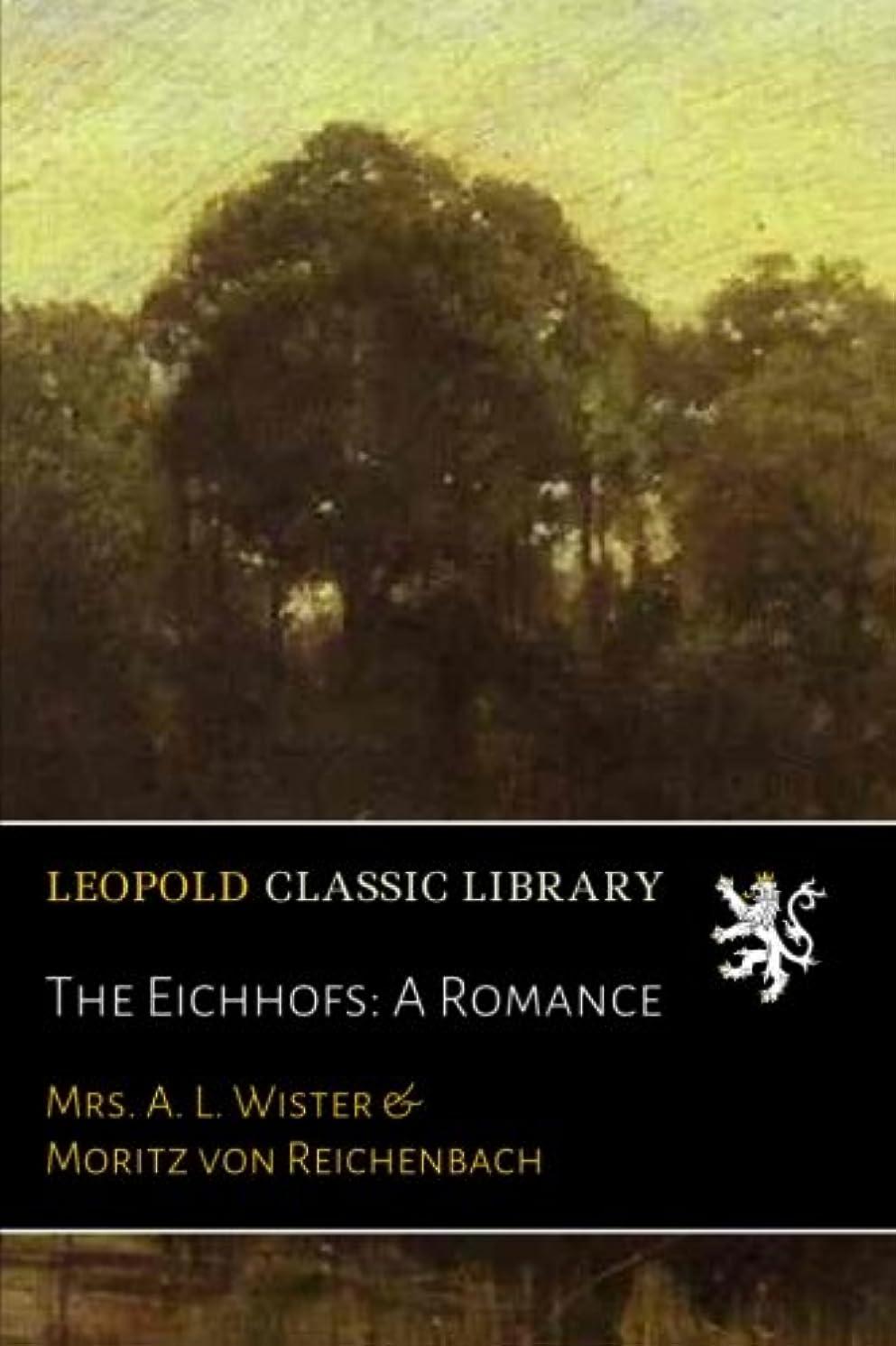 風邪をひく楽しませる抹消The Eichhofs: A Romance