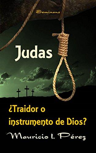 Judas ¿Traidor o Instrumento de Dios? eBook: Pérez, Mauricio ...