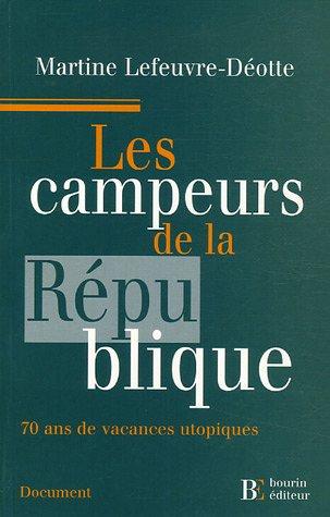 Les campeurs de la République : 70 ans de vacances utopiques
