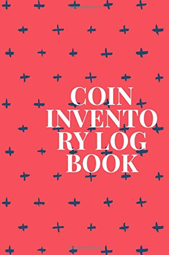 Coin Inventory Log Book: Collectors Coin Log Book for Cataloging Collections Coin Collection Notebook Coin Collectors Inventory Log Catalog journal Keep Track of Your Collectible Coins 120 page