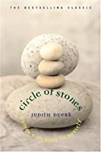 Circle of Stones Womans Journey to Herself by Duerk, Judith [New World Library,2004] (Paperback) 10th Edition