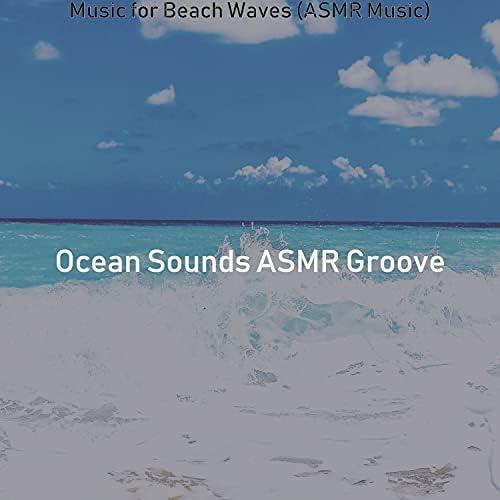 Ocean Sounds ASMR Groove