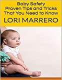 Baby Safety: Proven Tips and Tricks That You Need to Know (English Edition)