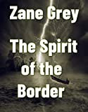 The Spirit of the Border (Annotated) (English Edition)