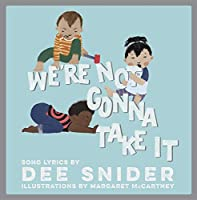We're Not Gonna Take It: A Children's Picture Book (LyricPop)