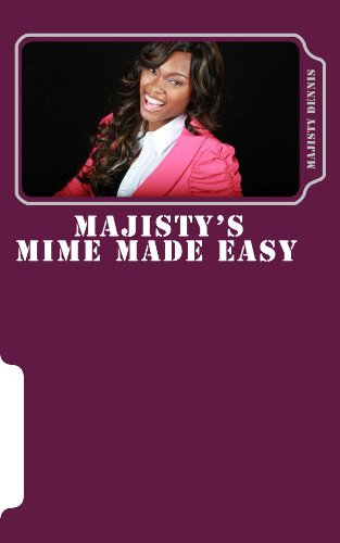 Majisty's Mime Made Easy: What you really need to know about mime!...