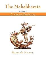 THE MAHABHARATA: A Modern Rendering, Vol 2