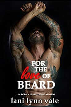 For the Love of Beard (The Dixie Warden Rejects MC Book 7) by [Lani Lynn Vale]