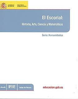 El Escorial: historia, arte, ciencia y matemáticas (Spanish Edition)