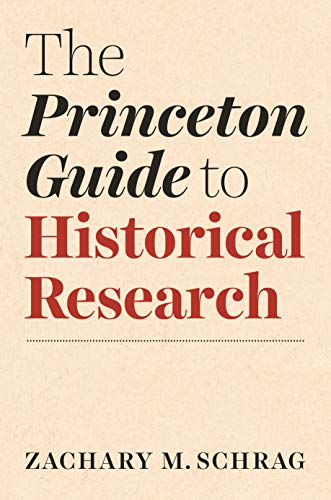 Compare Textbook Prices for The Princeton Guide to Historical Research Skills for Scholars  ISBN 9780691198224 by Schrag, Zachary