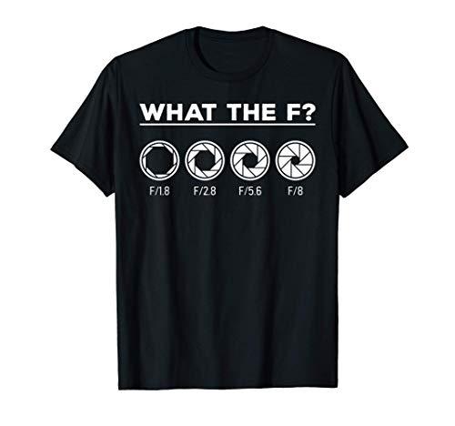 Fotografie Blende Kamera Objektiv What the F Fotografen T-Shirt