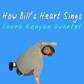 How Bill's Heart Sings