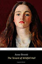 "The Tenant of Wildfell Hall By Anne Brontë ""The Annotated Classic Edition"""