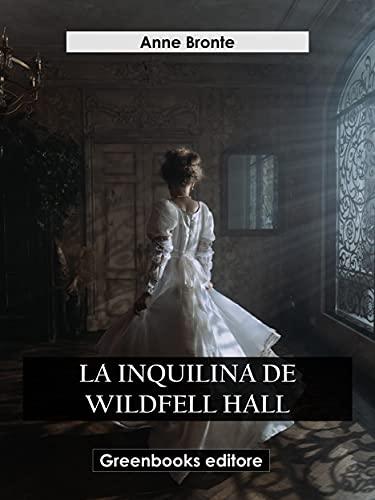 La inquilina de Wildfell Hall (Spanish Edition)