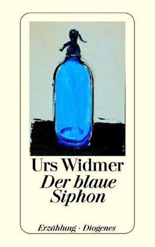Der blaue Siphon von Widmer. Urs (1994) Taschenbuch