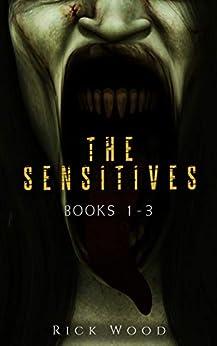 The Sensitives Books 1 - 3: A Paranormal Horror Series (The Sensitives Boxset) by [Rick Wood]
