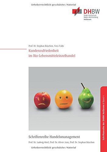Kundenzufriedenheit im Bio-LEH (Schriftenreihe Handelsmanagement)