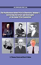 The Posthumous Nobel Prize in Chemistry Volume 1: Correcting the Errors and Oversights of the Nobel Prize Committee (ACS Symposium Series)