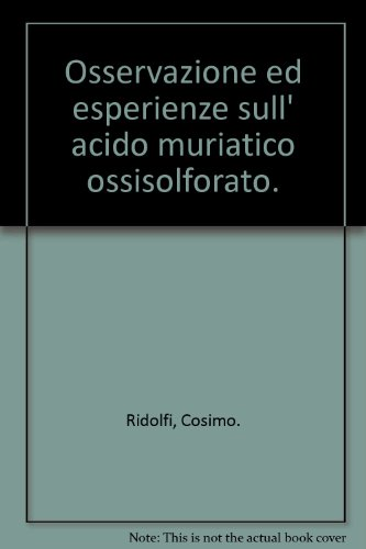 Osservazione ed esperienze sull' acido muriatico ossisolforato.
