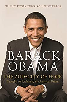 The Audacity of Hope: Thoughts on Reclaiming the American Dream by [Barack Obama]