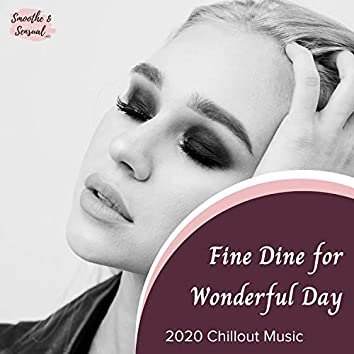 Fine Dine For Wonderful Day - 2020 Chillout Music