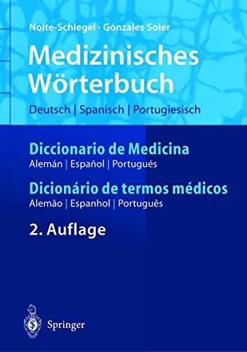 Medizinisches Wörterbuch Diccionario de Medicina Dicionario de Termos Médicos: ... ― alemão ― espanhol (Springer-Wörterbuch)