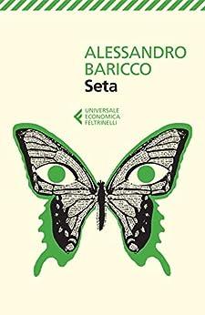 Seta (Universale economica Vol. 8089) di [Alessandro Baricco]