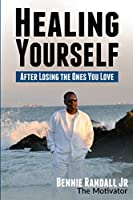Healing Yourself - After Losing The One's You Love