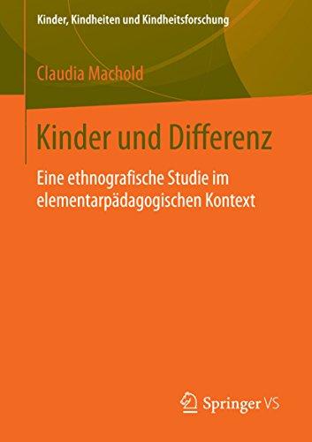 Kinder und Differenz: Eine ethnografische Studie im elementarpädagogischen Kontext (Kinder, Kindheiten und Kindheitsforschung 9)