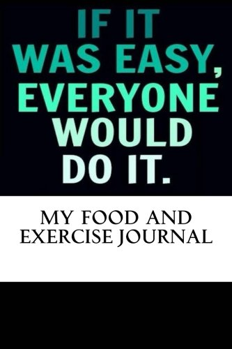 My Food and Exercise Journal: Workout Log Diary with Food & Exercise Journal: Workout Planner / Log Book To Improve Fitness and Diet (#1 Food and Exercise Journal)