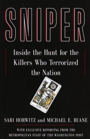 Sniper: Inside the Hunt for the Killers Who Terrorized the Nation