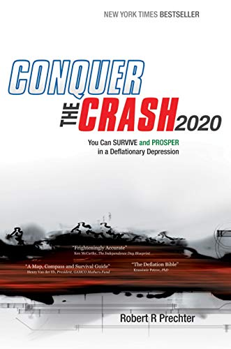 Conquer the Crash 2020: You Can Survive and Prosper in a Deflationary Depression