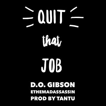 Quit That Job (feat. Ethemadassassin)