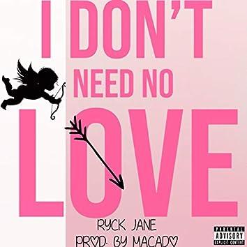 I Don't Need No Love