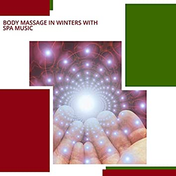 Body Massage In Winters With Spa Music