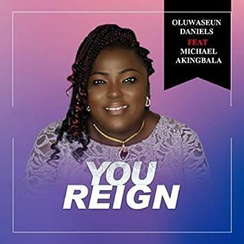 You Reign (feat. Michael Akingbala)