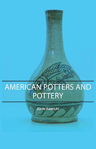 American Potters and Pottery (English Edition)