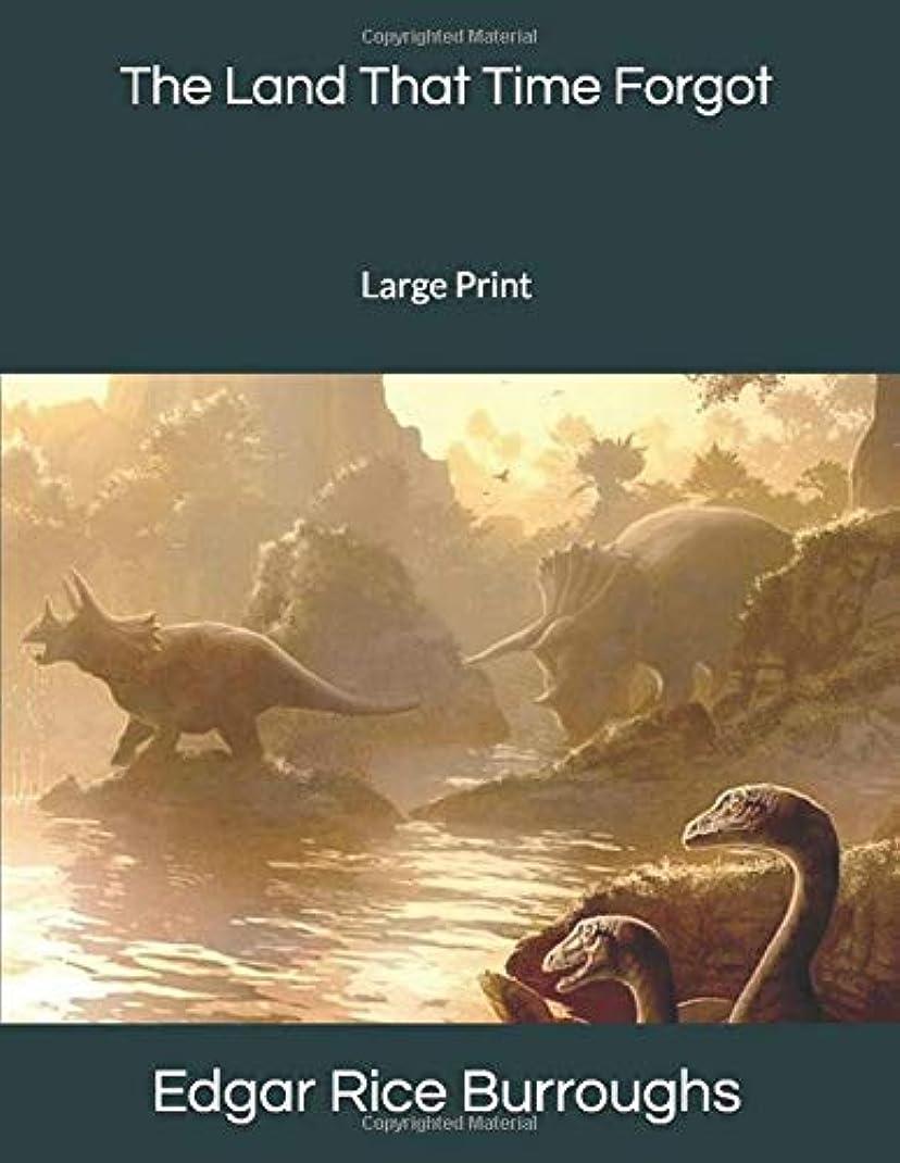 勇気率直なバンカーThe Land That Time Forgot: Large Print