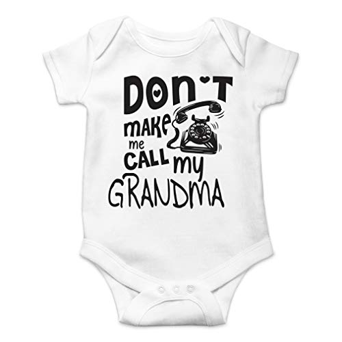 Don't Make Me Call My Grandma - I Love My Grandmother - Cute One-Piece Infant Baby Bodysuit (6 Months, White)