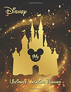 My Disney Ultimate Vacation Planner 2020: Walt Disney World Planner Daily Weekly Organizer Travel Guides for Kids, Boys, Girls - Gold Castle Cover