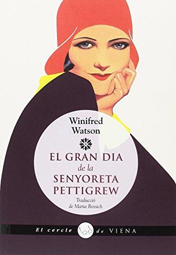 El gran dia de la senyoreta Pettigrew: Miss Pettigrew Lives for a Day (El cercle de Viena) (Catalan Edition)
