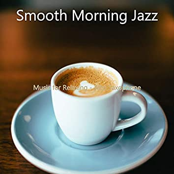 Music for Relaxing - Alto Saxophone
