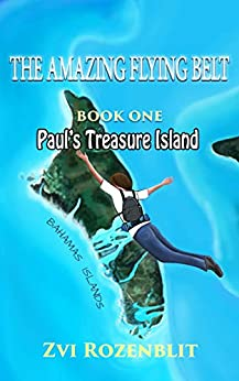 Book cover image for the amazing flying belt: paul's treasure island